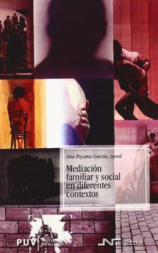 Mediación Familiar Y Social En Diferentes Contextos (Trabajo social) por Ana Poyatos García