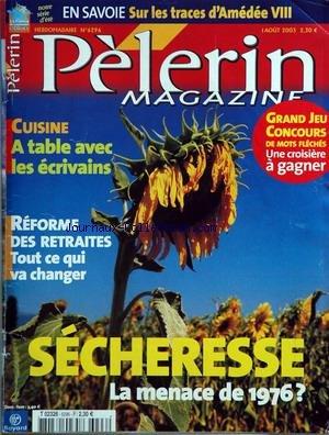 PELERIN (LE) [No 6296] du 01/08/2003 - en savoie - sur les traces d'amedee viii cuisine - a table avec les ecrivains reforme des retraites - tout ce qui va changer secheresse - la menace de 1976