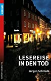 Lesereise in den Tod (Krimi) von Jürgen Schmidt
