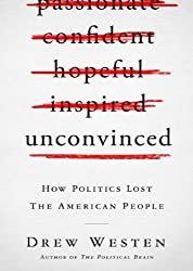 Unconvinced: How Politics Lost the American People (Library)