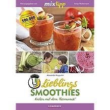 mixtipp Lieblings-Smoothies: Kochen mit dem Thermomix: Kochen mit dem Thermomix®