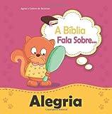 A B¨ªblia Fala Sobre Alegria: Um cora??o feliz faz o rosto ficar alegre (Volume 9) (Portuguese Edition) by de Bezenac, Agnes (2013) Paperback