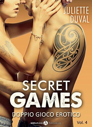 Juliette Duval - Secret Games. Doppio gioco erotico 04 (2017)