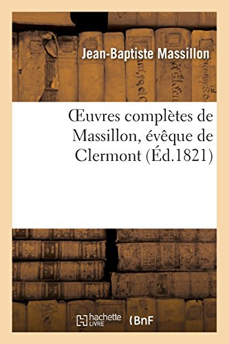 Oeuvres complètes de Massillon, évêque de Clermont. Tome 10 par Jean-Baptiste Massillon