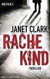 Rachekind: Thriller - Janet Clark