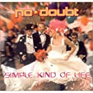 Simple Kind of Life / Full Circle / Beauty Contest by No Doubt