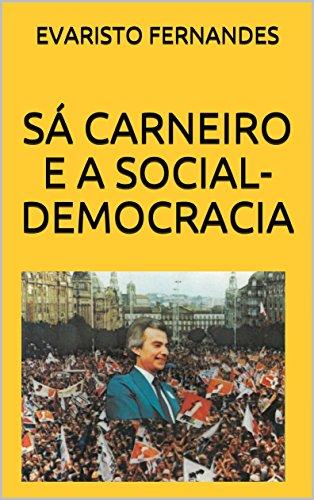 SÁ CARNEIRO  E  A SOCIAL-DEMOCRACIA (Portuguese Edition)