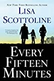 Every Fifteen Minutes by Lisa Scottoline (2015-04-14)