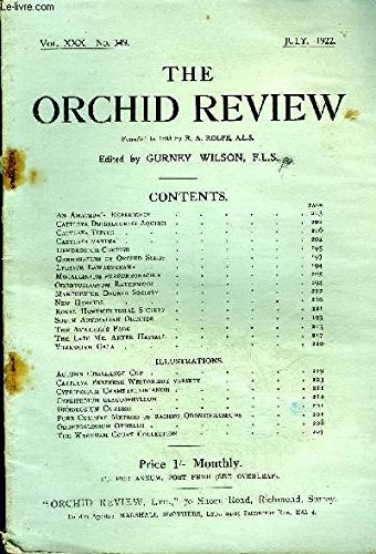 THE ORCHID REVIEW N°349 JULY 1922 - An Amateur's Experience Cattleya Dusseldorfei Aquinii Cattleya Tityus Cattleya maxima Dendrobium Curtisii Germination of Orchid Seeds Lycaste Lawrenceana Megaclinium purpureorachis Odontoglossum Ravenwood Manchester