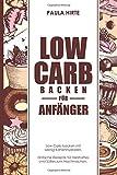 Low Carb backen für Anfänger: Low Carb backen mit wenig