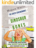 Paleo For Kids: The Sassy Cavewoman's Dinosaur Bones: 40 Kid-Friendly Recipes with 5 Ingredients or Less (English Edition)