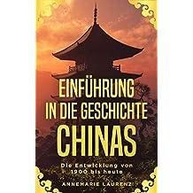 Einführung in die Geschichte Chinas: Die Entwicklung von 1900 bis heute