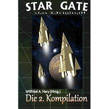 STAR GATE - das Original: Die 2. Kompilation (STAR GATE - das Original Buchausgabe Kompilation, Band 2)