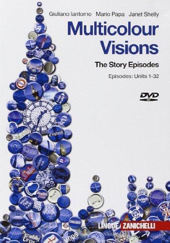 Multicolour visions. DVD: The Story Episodes. Con espansione online. Per la Scuola media