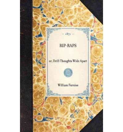 -rip-raps-or-drift-thoughts-wide-apart-rip-raps-or-drift-thoughts-wide-apart-by-furniss-william-auth