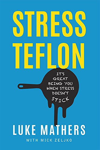 stress-teflon-its-great-being-you-when-stress-doesnt-stick-english-edition