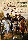 D'Eylau à Friedland : 1807, la campagne de Pologne