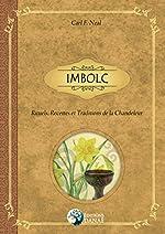 Imbolc - Rituels, Recettes et Traditions de la Chandeleur de Carl F. Neal