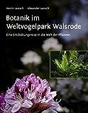 Botanik im Weltvogelpark Walsrode: Eine Entdeckungsreise in die Welt der Pflanzen - Katrin Laatsch