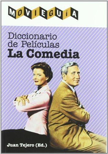 Diccionario de películas: la comedia por Juan (Editor) Tejero