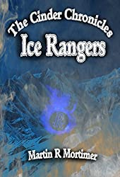 Ice Rangers (The Cinder Chronicles Book 2)