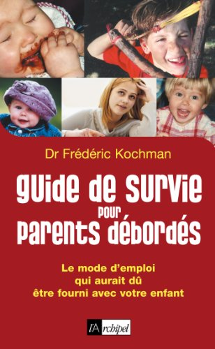 Télécharger en ligne Guide de survie pour parents débordés pdf