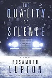 The Quality of Silence: A Novel by Rosamund Lupton (2016-02-16)