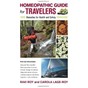 Homeopathic Guide for Travelers: Remedies for Health and Safety by Ravi Roy (2010-10-26)