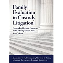 Family Evaluation in Custody Litigation: Promoting Optimal Outcomes and Reducing Ethical Risks (Law and Public Policy/Psychology and the Social Sciences)