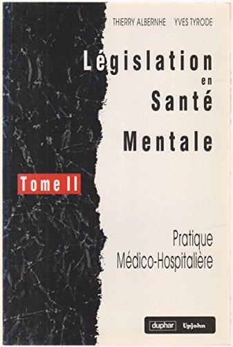 Lgislation en sant mentale Tome II Pratique Mdico-Hospitalire