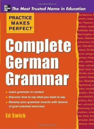 Practice Makes Perfect Complete German Grammar (Practice Makes Perfect Series) by Swick, Ed Bilingual edition (2011)