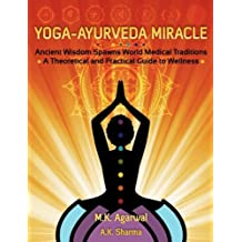 Yoga-Ayurveda Miracle: Ancient Wisdom Spawns World Medical Traditions