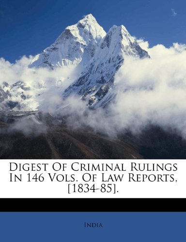 Digest Of Criminal Rulings In 146 Vols. Of Law Reports, [1834-85].