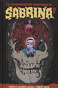 Las Escalofriantes aventuras de Sabrina 01 par Roberto Aguirre-Sacasa