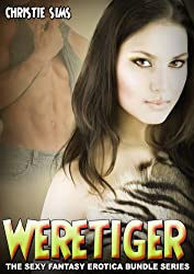 Weretiger: The Sexy Fantasy Erotica Story Bundle Series (An Erotic Story Bundle Featuring 3 Weretiger Stories)