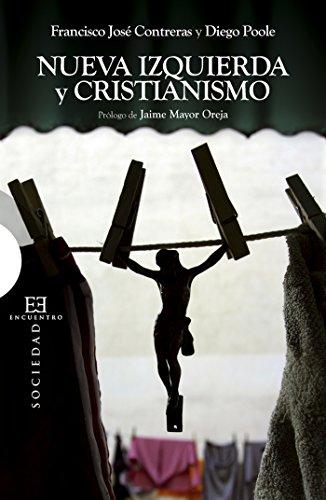 Nueva izquierda y cristianismo (Ensayo nº 452) por Diego Poole Derqui