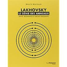 Lakhovsky, le génie des anneaux : Santé, Résonance et Circuits oscillants
