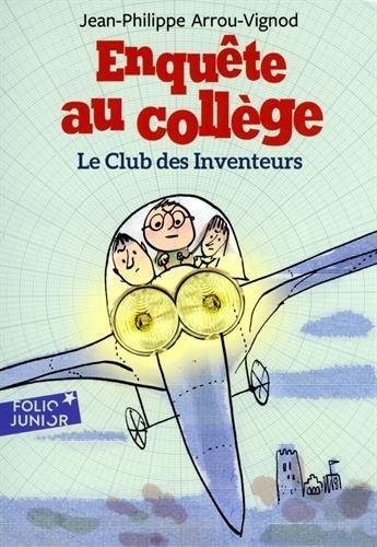 Enquête au collège, 6:Le club des inventeurs par Jean-Philippe Arrou-Vignod