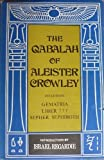 The Qabalah of Aleister Crowley : Three Texts (including Gematria, Liber 777 & Sepher Sephiroth) by Aleister Crowley (1973-05-03)