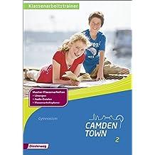 Camden Town - Allgemeine Ausgabe 2012 für Gymnasien: Klassenarbeitstrainer 2