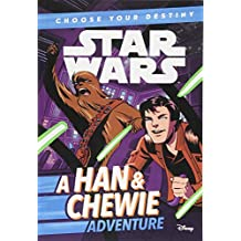 Star Wars: Choose Your Destiny: A Han & Chewie Adventure