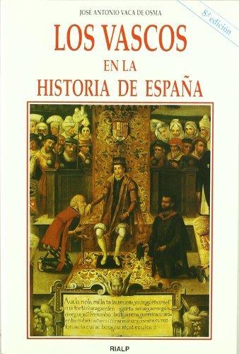 Los vascos en la historia de Espa???a by Jos?? Antonio Vaca de Osma (1996-08-06)