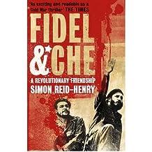 [(Fidel and Che )] [Author: Simon Reid-Henry] [Jul-2009]