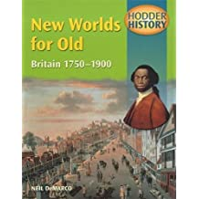 Hodder History: New Worlds for Old, Britain 1750-1900, mainstream edn