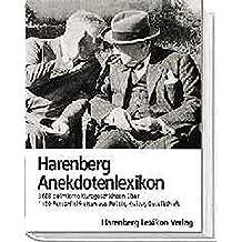 Harenberg, Anekdotenlexikon: 3868 pointierte Kurzgeschichten über mehr als 1150 Persönlichkeiten aus Politik, Kultur und Gesellschaft