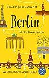 Berlin für die Hosentasche: Was Reiseführer verschweigen (Fischer Taschenbibliothek) - Bernd Ingmar Gutberlet