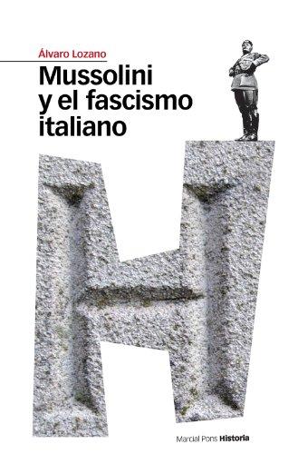 Mussolini y el fascismo italiano (Estudios Maior nº 3) por Álvaro Lozano