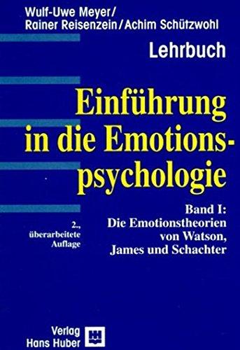 Einführung in die Emotionspsychologie, Bd.1, Die Emotionstheorien von Watson, James und Schachter