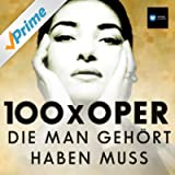 100 x Oper, Die Man Gehört Haben Muss