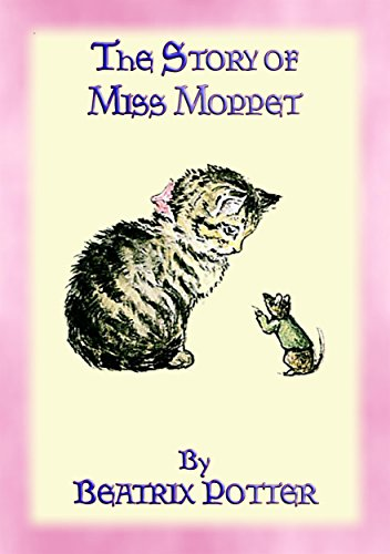 THE STORY OF MISS MOPPET - Book 10 in the Tales of Peter Rabbit & Friends Series: Beatrix Potter's book for early readers (Jig Wrap)